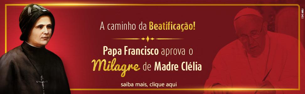 Madre Clélia - A caminho da Beatificação