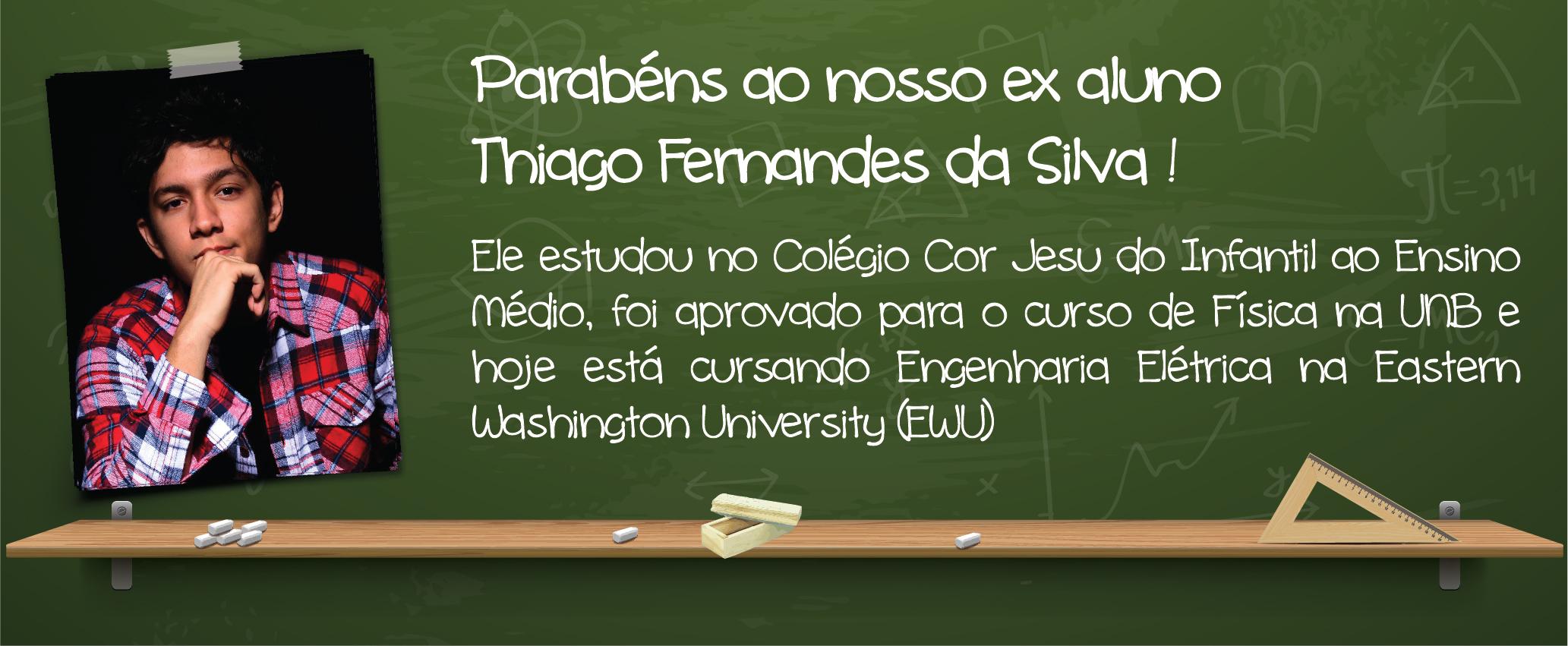 Parabéns aos ex alunos - Thiago Fernandes