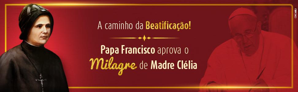 BEATIFICAÇÃO MADRE CLÉLIA