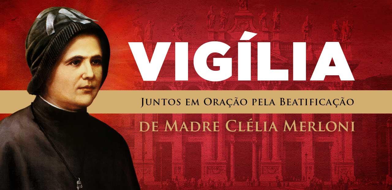 Vigília - Madre Clélia
