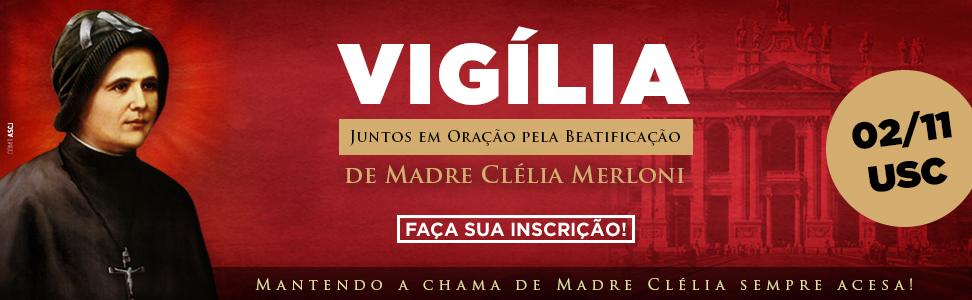Vigília Madre Clélia