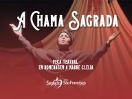 A Chama Sagrada - Teatro em Homenagem a Madre Clélia